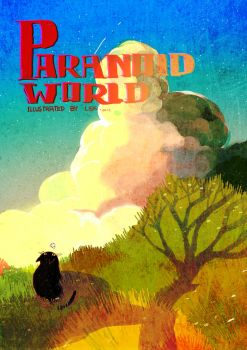 PARANOID WORLD by LiskFeng