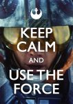 Keep Calm and Use the Force by pixteca