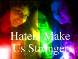 The Hate Will Make Us Stronger by Broken-Doll-Discord