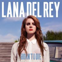 Lana Del Rey Born To Die by StueyDee