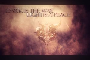 Dark Is The Way, Light Is A Place by DieVentusLady