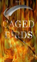 Caged Birds Cover by DorkyPumpkin
