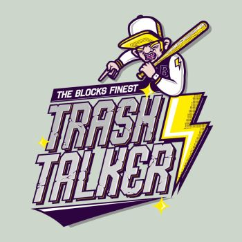 Trash Talker Tee by miZter-maZe
