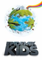 Epidemik Kids Launch Poster by daveycoleman