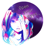 Open your eyes to the galaxy and beyond by tsumariya