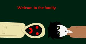 Welcome to the family by Ticci-Illy-Rogers