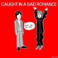 Caught In A Bad Romance by yayamay