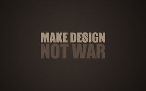 Make Design not War by InspiredbyNight18