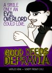 Good Deeds Depravia Poster by Natnie