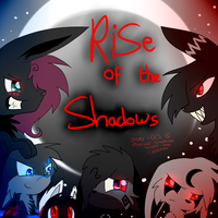 Rise of The Shadows by CyanStorm