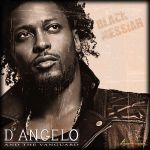 D'ANGELO BLACK MESSIAH by 4DAFUNKOFIT