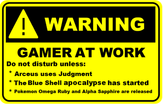 Gamer at Work sign by ArceusofDoom