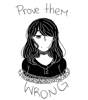 Prove Them Wrong! by Kanita-Raya