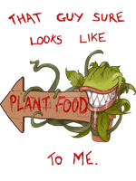 Plant Food by Groovy-Gecko