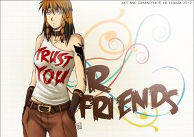 Trust your friends by Tenaga