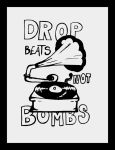 Drop beats not bombs by MionePax