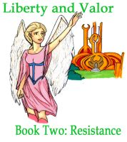 Liberty and Valor Book Two by thew40
