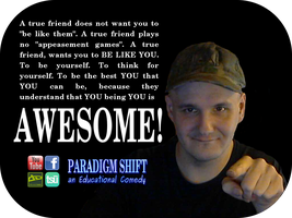 YOU Being YOU Is AWESOME by paradigm-shifting