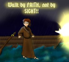 Walk By Faith, Not by Sight by JakeMcCormick