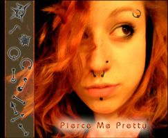 Pierce Me Pretty by probably-edible