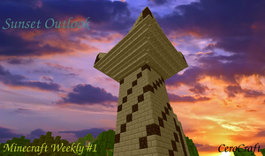 The Minecraft Slice Week #1 - Sunset Outlook by CeroCraft