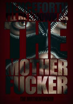 The Mother Fucker by mojoomonster