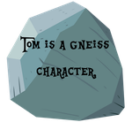 Tom is a Gneiss Character by Yanoda