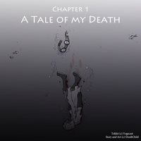 Chapter 1 - A Tale of My Death by DordtChild