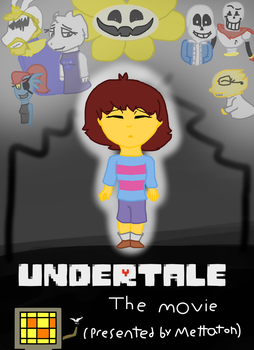 Undertale The Movie: Poster (For Coolcpendlol) by Pinka13