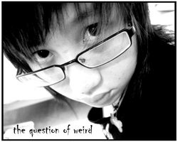 The Question of Weird. by SqueakyWan