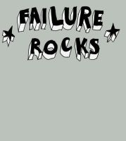 failure rocks. by boobookittyfuck