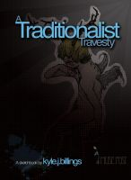 .:A Traditionalist Travesty:. by contravere