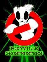 Ponyville Ghostbusters poster by SWFan1977