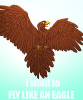 I want to FLY LIKE AN EAGLE by Snowback