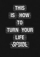 This is how to turn your life upside down by stef2979