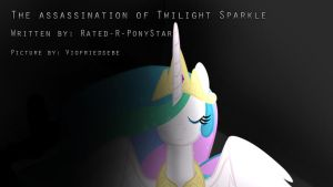 The Assassination of twilight sparkle by Viofriedsebe
