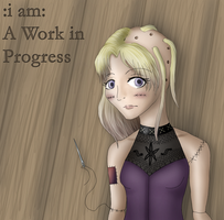 :i am: A Work in Progress by meowsap