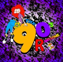 The 90's R Awesome by RFTOONZ