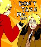 DONT TAZE ME BRO by GilboTheAwesome