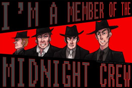 I'm a Member of the Midnight Crew by TheLanguidClown