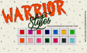Warrior Styles by ValeUnicorn123
