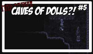 Mad Father #5 Caves Of Dolls? by Vendus