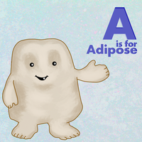 A is for Adipose by AnnaNM