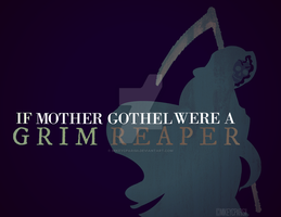 If Mother Gothel were a GRIM REAPER by MIKEYCPARISII