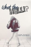 WHAT THE HELL by dulce1obsesion2pink3