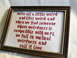 Mutual Weirdness Quote Cross Stitch Sampler by agorby00