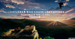 Toonami - Children Who Chase Lost Voices by JPReckless2444