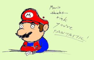 Mario Thinks You Are Fantastic by gimponwheels