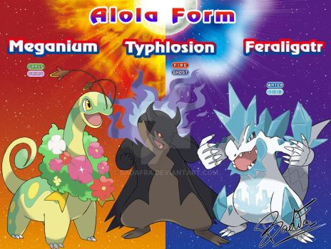 Meganium Typhlosion and Feraligatr Alola Form by badafra