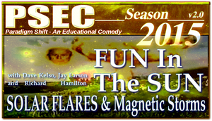 PSEC 2015 FUN In The SUN Solar Flares and by paradigm-shifting